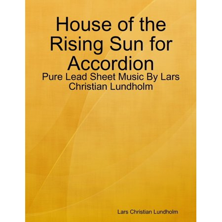 House of the Rising Sun for Accordion - Pure Lead Sheet Music By Lars Christian Lundholm - (The Rising Sun Sheet Music Shinsuke Nakamura)
