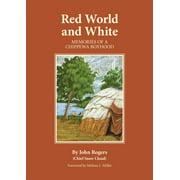 Red World and White : Memories of a Chippewa Boyhood