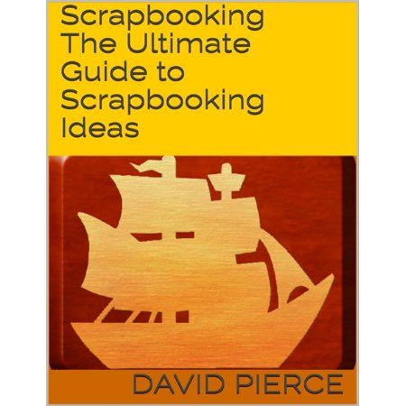 Scrapbooking: The Ultimate Guide to Scrapbooking Ideas - eBook](Scrapbook Page Ideas For Halloween)