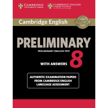 Cambridge English Preliminary 8 Student's Book with Answers : Authentic Examination Papers from Cambridge English Language