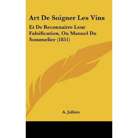 Art de Soigner Les Vins: Et de Reconnaitre Leur Falsification, Ou Manuel Du Sommelier (1851) - image 1 of 1