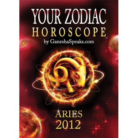 Your Zodiac Horoscope by GaneshaSpeaks.com: ARIES 2012 - (Aries Zodiac Personality)