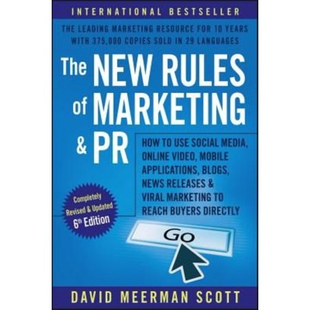 The New Rules Of Marketing And Pr  How To Use Social Media  Online Video  Mobile Applications  Blogs  News Releases  And Viral Marketing To Reach Buyers Directly