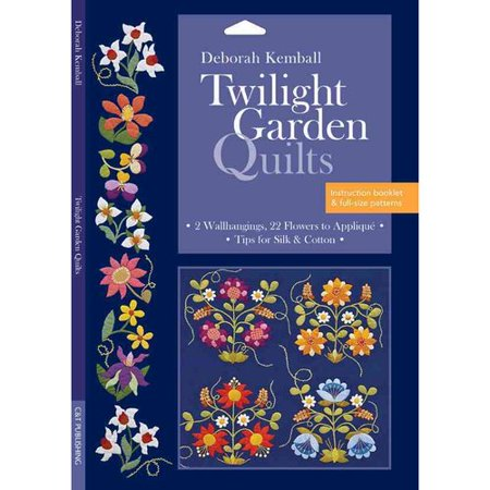 Twilight Garden Quilts: 2 Wallhangings, 22 Flowers to Apply, Tips for Silk & Cotton