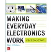 Making Everyday Electronics Work: A Do-It-Yourself Guide - eBook