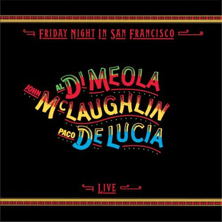 Di Meola, Al W/John McLaughlin & Paco De Lucia - Friday Night in San Francisco: Live (Single-Layer)