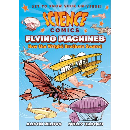 Science Comics: Flying Machines : How the Wright Brothers (The Flying Burrito Brothers Devil In Disguise)