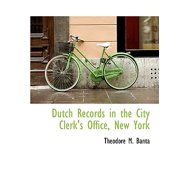 Dutch Records in the City Clerk's Office, New York