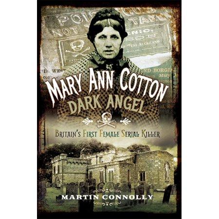Mary Ann Cotton - Dark Angel -