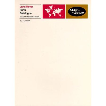 Land Rover Series II & IIA Parts Catalogue : Part No. (Best Land Rover Magazine)