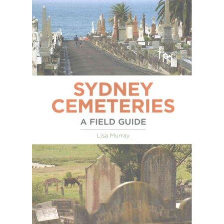 Sydney Cemeteries  A Field Guide