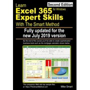 Learn Excel 365 Expert Skills with The Smart Method: Second Edition: updated for the July 2019 Semi-Annual version 1902 (Paperback)