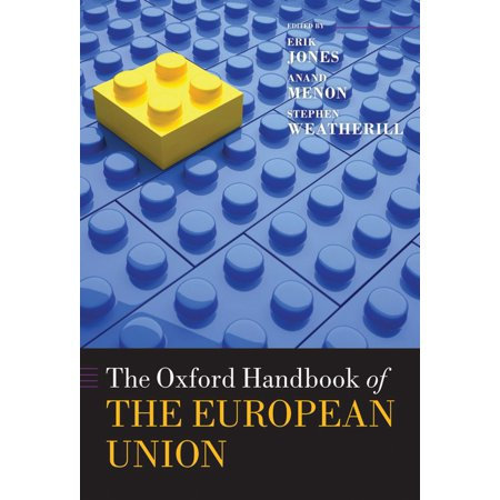 The Oxford Handbook of the European Union - eBook (The Oxford Handbook Of The European Union)