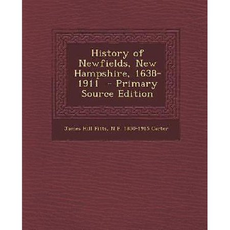 History Of Newfields  New Hampshire  1638 1911   Primary Source Edition