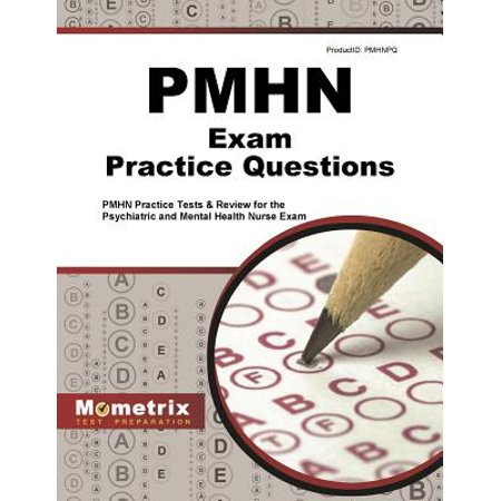 Pmhn Exam Practice Questions : Pmhn Practice Tests & Review for the  Psychiatric and Mental Health Nurse Exam
