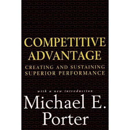 Competitive Advantage : Creating and Sustaining Superior