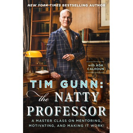 Tim Gunn: The Natty Professor : A Master Class on Mentoring, Motivating, and Making It - Gallery Trim