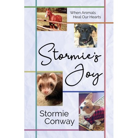 Stormie's Joy: When Animals Heal Our Hearts (Paperback)