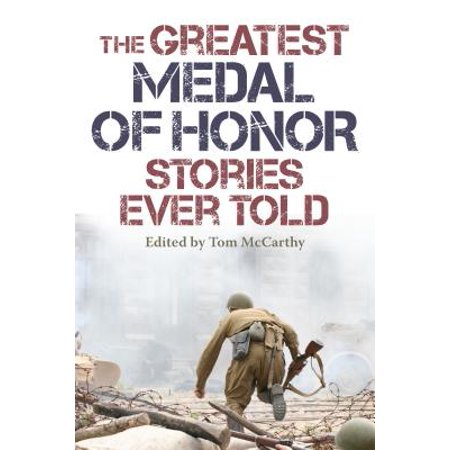 Medal Honor Medals (The Greatest Medal of Honor Stories Ever Told)