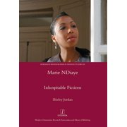 Legenda Research Monographs in French Studies: Marie Ndiaye: Inhospitable Fictions (Hardcover)