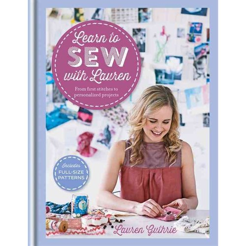 Learn to Sew With Lauren: From First Stitches to Personalized Projects