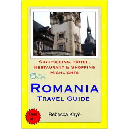 Romania, Eastern Europe Travel Guide - Sightseeing, Hotel, Restaurant & Shopping Highlights (Illustrated) -