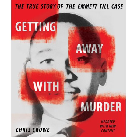 Getting Away with Murder : The True Story of the Emmett Till