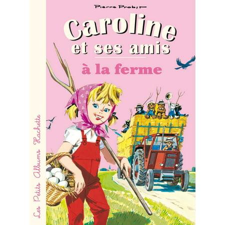 Caroline et ses amis à la ferme - eBook (La Vieille Ferme)