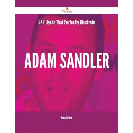 242 Hacks That Perfectly Illustrate Adam Sandler - eBook (Halloween Adam Sandler)
