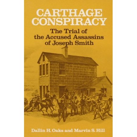 Carthage Conspiracy   The Trial Of The Accused Assassins Of Joseph Smith