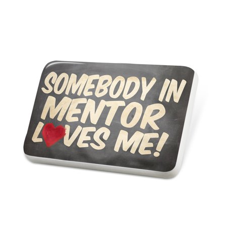 Porcelein Pin Somebody in Mentor Loves me, Ohio Lapel Badge – NEONBLOND