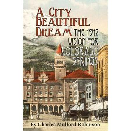 Halloween Store Colorado Springs (A City Beautiful Dream: The 1912 Vision for Colorado Springs -)
