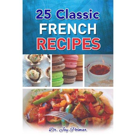 Classic French Recipes (25 Classic French Recipes - eBook)