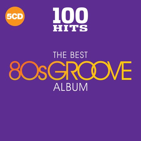 100 Hits: The Best 80S Groove Album (CD)