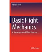 Basic Flight Mechanics: A Simple Approach Without Equations (Hardcover)