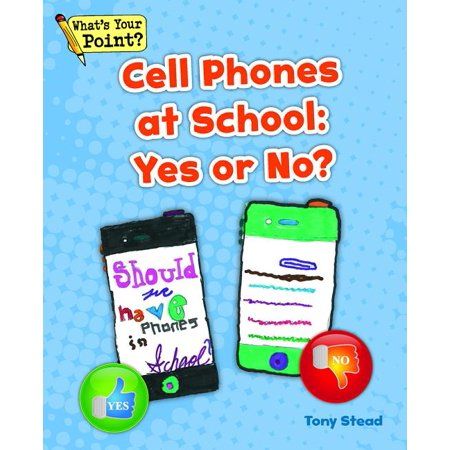 What's Your Point? Reading and Writing Opinions: Cell Phones at School : Yes or No? (Paperback) Many students have cell phones. Students use cell phones to text, make phone calls, do research, connect on social mediathe uses of cell phones go on and on! But do cell phones belong in school? What do you think? Would you say,  yes  or  no  to cell phones at school? Many students have cell phones. Students use cell phones to text, make phone calls, do research, connect on social media--the uses of cell phones go on and on! But do cell phones belong in school? What do you think? Would you say,  yes  or  no  to cell phones at school?