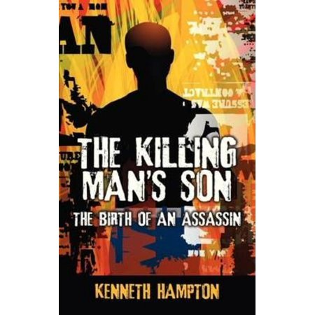 The Killing Mans Son  The Birth Of An Assassin