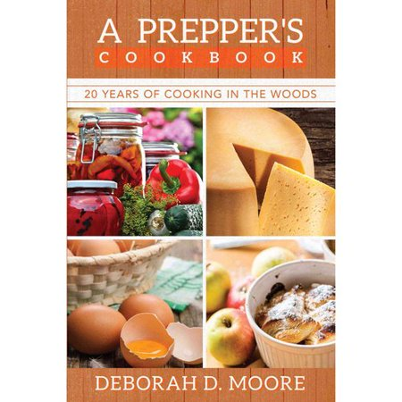 A Prepper's Cookbook: 20 Years of Cooking in the Woods