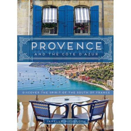 Cote Dazur Collection - Provence and the Cote d'Azur : Discover the Spirit of the South of France