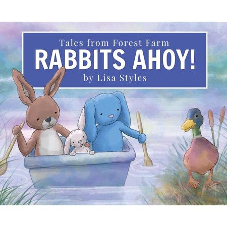Rabbits Ahoy : Magical Toy Bunnies Have a Thrilling Lake Adventure from Their Farm in the Forest. First Book in an Exciting New Heart-Warming Series Set in the English Countryside. - National Forest Adventure Farm Halloween