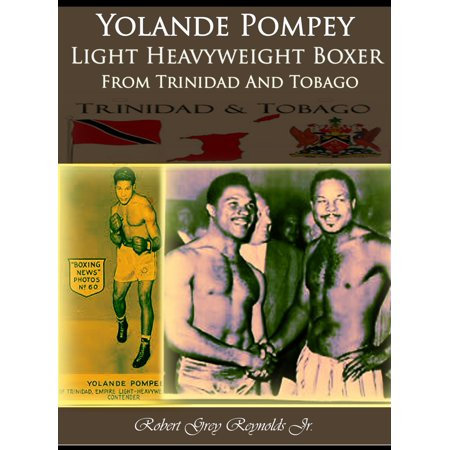 Yolande Pompey Light Heavyweight Boxer From Trinidad And Tobago - eBook