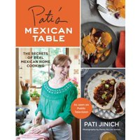 Pati's Mexican Table: The Secrets of Real Mexican Home Cooking (Hardcover)