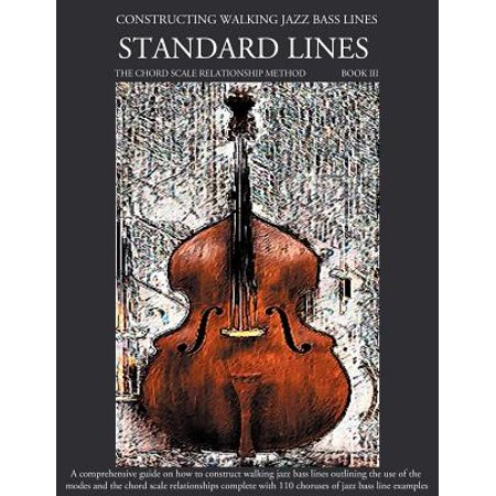 Constructing Walking Jazz Bass Lines Book III - Walking Bass Lines - Standard Lines