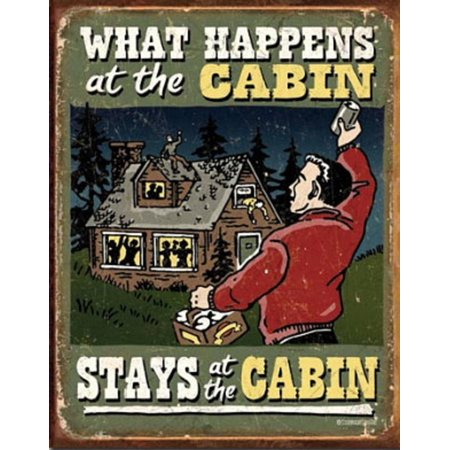 What Happens At The Cabin Stays At The Cabin Tin Sign - 12.5x16