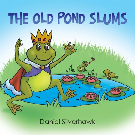 The Old Pond Slums - eBook (The Old Mill Pond)