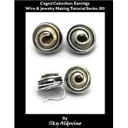 Caged Cabochon Earrings Wire & Jewelry Making Tutorial Series I80 - eBook