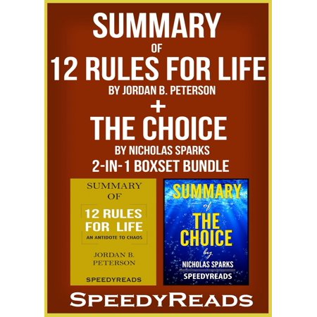 Summary of 12 Rules for Life: An Antidote to Chaos by Jordan B. Peterson + Summary of The Choice by Nicholas Sparks 2-in-1 Boxset Bundle - eBook