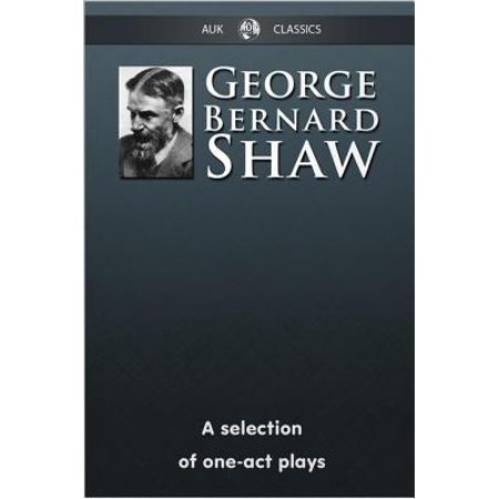 George Bernard Shaw - A Selection of One-Act Plays -