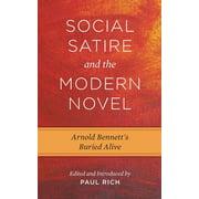 Social Satire and the Modern Novel : Arnold Bennett's Buried Alive