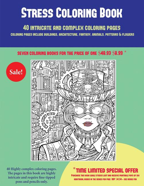 - Stress Coloring Book: Stress Coloring Book (40 Complex And Intricate  Coloring Pages) : An Intricate And Complex Coloring Book That Requires  Fine-tipped Pens And Pencils Only: Coloring Pages Include Buildings,  Architecture, Fantasy,
